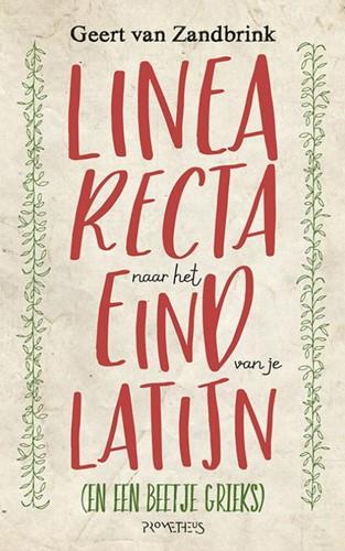 Linea recta naar het eind van je Latijn -(En een beetje Grieks) Zandbrink, Geert van