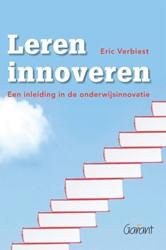 Leren innoveren -een inleiding in de onderwijsi nnovatie Verbiest, Eric