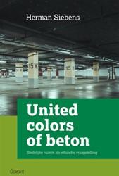 United colors of beton -stedelijke ruimte als ethische vraagstelling Siebens, Herman