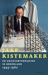Jaap Kistemaker -en uraniumverrijking in Nederl and 1945-1962 Streefland, Abel