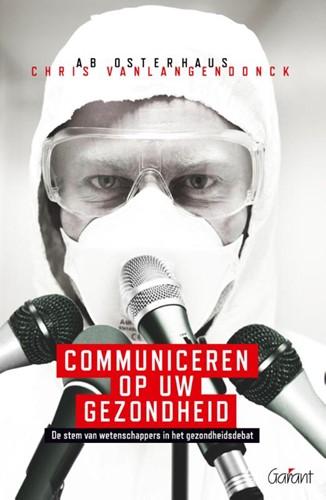 Communiceren op uw gezondheid -de stem van wetenschappers in het gezondheidsdebat Osterhaus, Ab