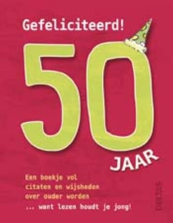 50 jaar oud worden Gefeliciteerd! 50 jaar  een boekje vol citaten en wijs heden over  50 jaar oud worden