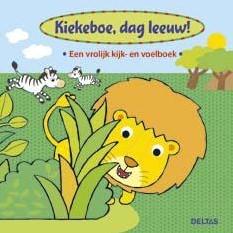 Kiekeboe, dag leeuw ! Een vrolijk ki -een vrolijk kijk- en voelboek