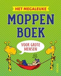 Het megaleuke moppenboek -Om je een breuk te lachen! BAUWELEERS, Greet