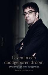Leven in een doodgeboren droom: De werel -De wereld van Joost Zwagerman Gemeren, Remon van