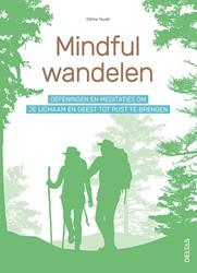 Mindful wandelen -Oefeningen en meditaties om je lichaam en geest tot rust te TOUATI, Celine