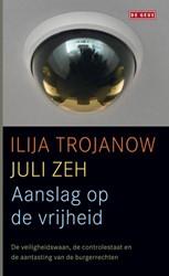 Aanslag op de vrijheid Trojanow, Ilija