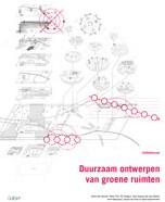 Duurzaam ontwerpen van groene ruimten -Vademecum Van Damme, Sylvie