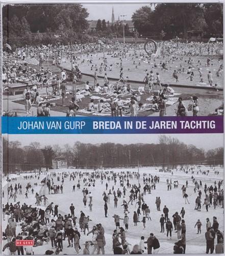 Breda in de jaren tachtig Gurp, J. van
