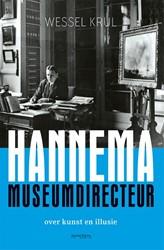 Hannema museumdirecteur -Over kunst en illusie Krul, Wessel