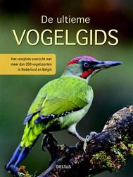 De ultieme vogelgids -het complete overzicht met mee r dan 200 vogelsoorten in Nede Bezzel, Einhard