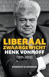 Liberaal zwaargewicht -Henk Vonhoff (1931-2010) Slijkerman, Diederick