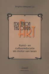 EDUCATION THROUGH ART -KUNST- EN CULTUUREDUCATIE ALS MOTOR VAN LEREN