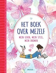 Het boek over mezelf - Mijn leven, mijn -Mijn leven, mijn stijl, mijn d romen