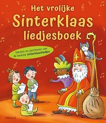 Het vrolijke Sinterklaas liedjesboek -Teksten en partituren van de l eukste sinterklaasliedjes ZNU