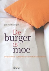 DE BURGER IS MOE -SYMPTOOM, SYNDROOM EN CULTUURF ENOMEEN VANDENBERGEN, JAN