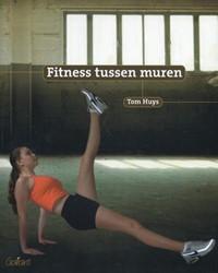 Fitness tussen muren Huys, Tom