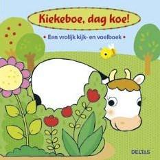 Kiekeboe, dag koe ! Een vrolijk kijk -een vrolijk kijk- en voelboek