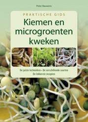 Praktische gids; kiemen en microgroenten -KIEMEN EN MICROGROENTEN KWEKEN Bauwels, Peter