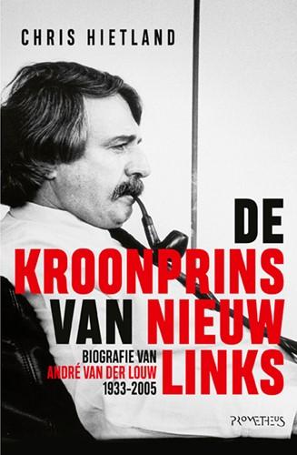 De kroonprins van Nieuw Links -Biografie van Andre van der L ouw (1933-2005) Hietland, Chris