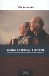 Dementie, het blikveld verruimd. -introductie in persoonsgericht e zorg en dementia care mappin Vermeiren, Hilde