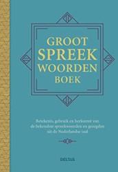 Groot spreekwoordenboek -betekenis, gebruik en herkomst van de bekendste spreekwoorde Eeden, Ed Van