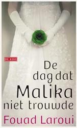 De dag dat Malika niet trouwde Laroui, Fouod