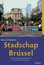 Stadschap Brussel. Kritische bespiegelin -kritische bespiegelingen over het stedelijke landschap Rijdams, Marcel