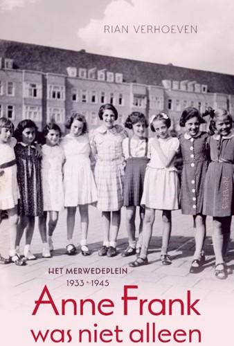 Anne Frank was niet alleen -Het Merwedeplein, 1933-1945 Verhoeven, Rian