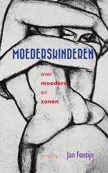 Moederskinderen -Over moeders en zonen Fontijn, Jan