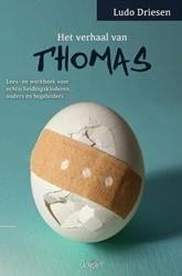 Het verhaal van Thomas -Lees-en werkboek voor echtsche idingskinderen,ouders en begel Driesen, Ludo