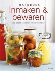 Handboek inmaken & bewaren -DE BESTE INMAAK- EN BEWAARRECE PTEN EN BEREIDINGEN VOOR UW TU Casparek, Petra