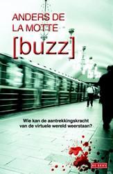 Buzz Motte, Anders de la