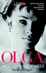 Olga -Morgen dans ik weer Wiggen, Femke van