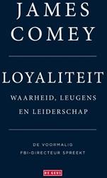 Loyaliteit -Waarheid, leugens en leidersch ap Comey, James