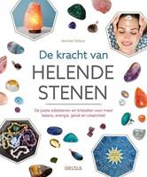 De kracht van helende stenen -Van amethist tot lapis lazuli: de beste edelstenen en krista Pelloux, Martine