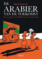 De arabier van de toekomst -Een jeugd in het Midden-Oosten (1978-1984) Sattouf, Riad