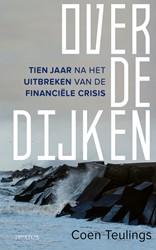 Over de dijken -Tien jaar na het uitbreken van de financiele crisis Teulings, Coen