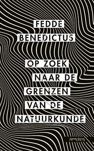 Op zoek naar de grenzen van de natuurkun Benedictus, Fedde