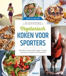 Vegetarisch koken voor sporters -Heerlijke en eenvoudige veggie recepten boordevol onmisbare BEAN, Anita