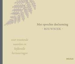 Met oprechte deelneming - rouwboek -voor troostende woorden en lie fdevolle herinneringen ZNU