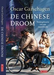 De chinese droom -Wedergeboorte van een ongenaak bare supermacht Garschagen, Oscar