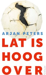 Lat is hoog over Peters, Arjan