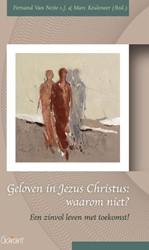 Geloven in Jezus Christus: waarom niet? -een zinvol leven met toekomst&