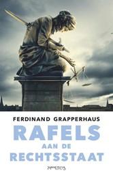Rafels aan de rechtsstaat -beeldvorming en tunnelvisie al s hoeders van het recht Grapperhaus, Ferdinand