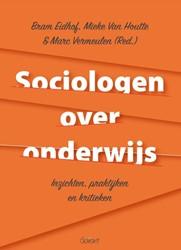Sociologen over onderwijs. Inzichten, pr -inzichten, praktijken en kriti eken
