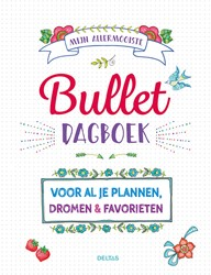 Mijn allermooiste bullet dagboek -Voor al je plannen, dromen en favorieten