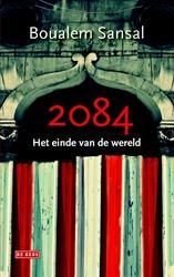 2084 - leverbaar als PB met ISBN 9789044 -het einde van de wereld Sansal, Boualem