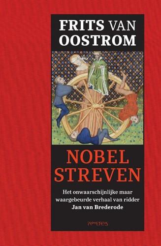 Nobel streven -het onwaarschijnlijke maar waa rgebeurde verhaal van ridder J Oostrom, Frits van