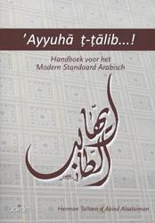 Ayyuha t-talib! HB vh Modern Standaa -Handboek voor het modern stand aard Arabisch Talloen, Herman